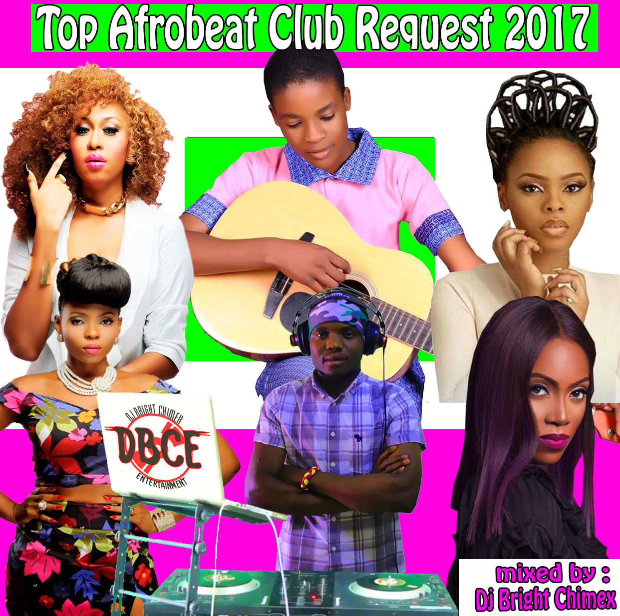 mixtape top afrobeat club request 2017 dj bright chimex. Black Bedroom Furniture Sets. Home Design Ideas